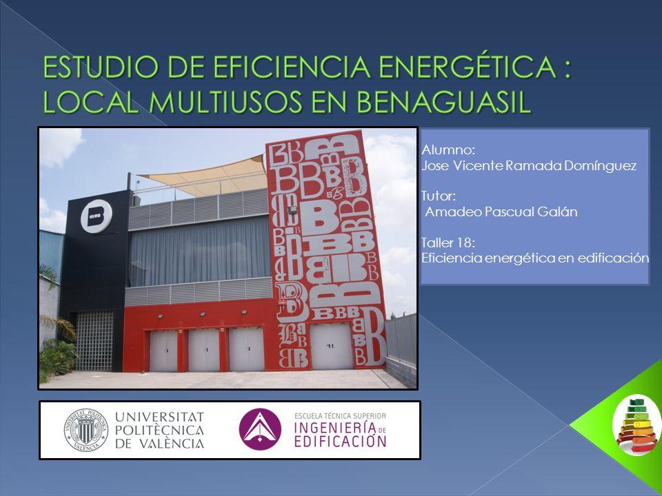 ESTUDIO DE EFICIENCIA ENERGÉTICA : LOCAL MULTIUSOS EN BENAGUASIL