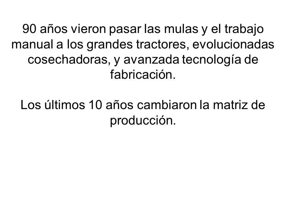 Los últimos 10 años cambiaron la matriz de producción.