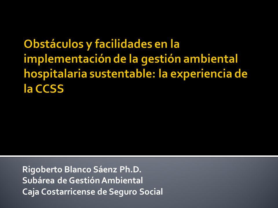 Obstáculos y facilidades en la implementación de la gestión ambiental hospitalaria sustentable: la experiencia de la CCSS