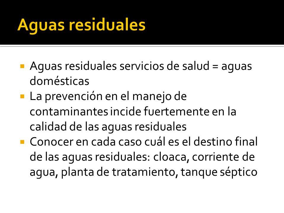 Aguas residuales Aguas residuales servicios de salud = aguas domésticas.