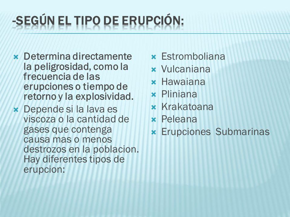 -Según el tipo de erupción: