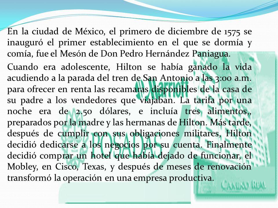 En la ciudad de México, el primero de diciembre de 1575 se inauguró el primer establecimiento en el que se dormía y comía, fue el Mesón de Don Pedro Hernández Paniagua.