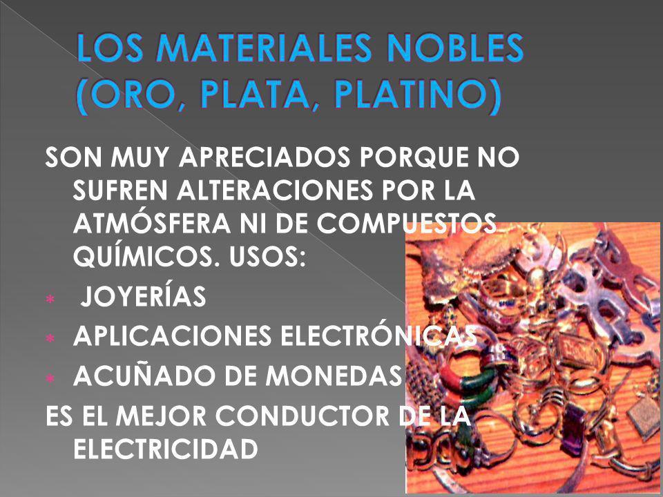 LOS MATERIALES NOBLES (ORO, PLATA, PLATINO)