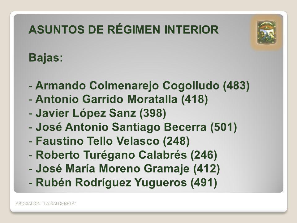 ASUNTOS DE RÉGIMEN INTERIOR Bajas: Armando Colmenarejo Cogolludo (483)