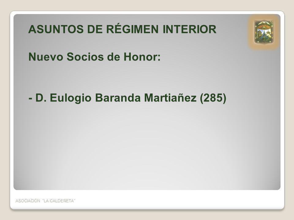 ASUNTOS DE RÉGIMEN INTERIOR Nuevo Socios de Honor: