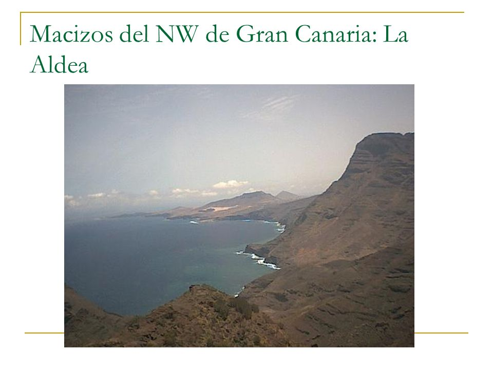Macizos del NW de Gran Canaria: La Aldea