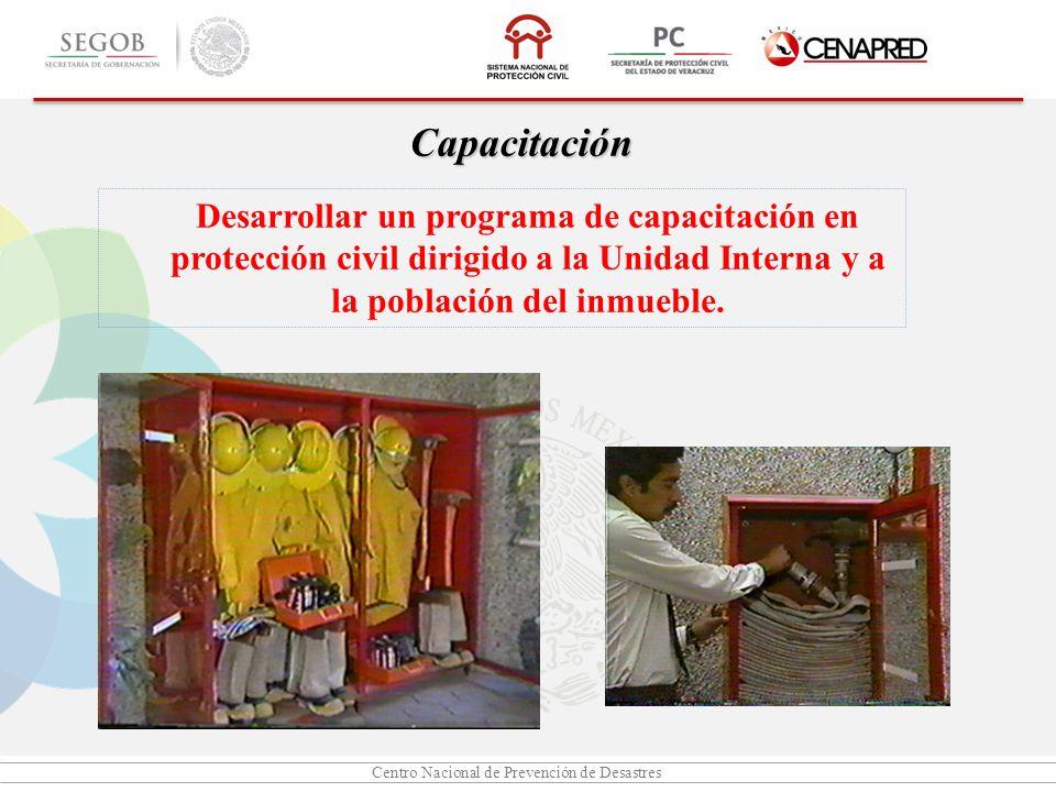 Capacitación Desarrollar un programa de capacitación en protección civil dirigido a la Unidad Interna y a la población del inmueble.