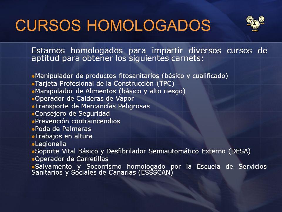 CURSOS HOMOLOGADOS Estamos homologados para impartir diversos cursos de aptitud para obtener los siguientes carnets: