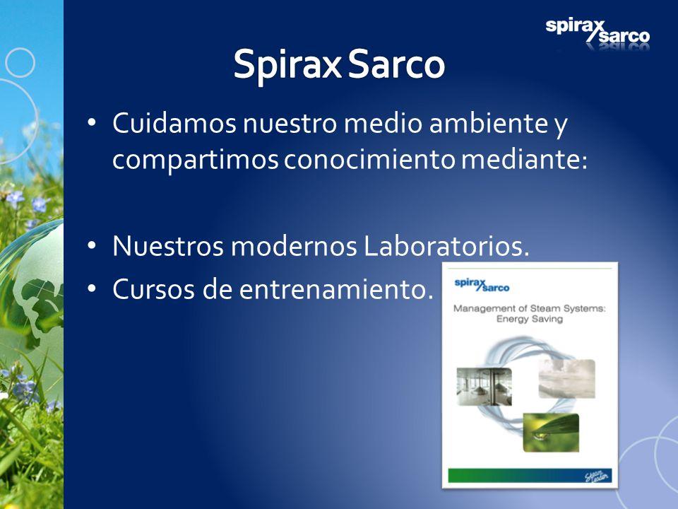 Spirax Sarco Cuidamos nuestro medio ambiente y compartimos conocimiento mediante: Nuestros modernos Laboratorios.