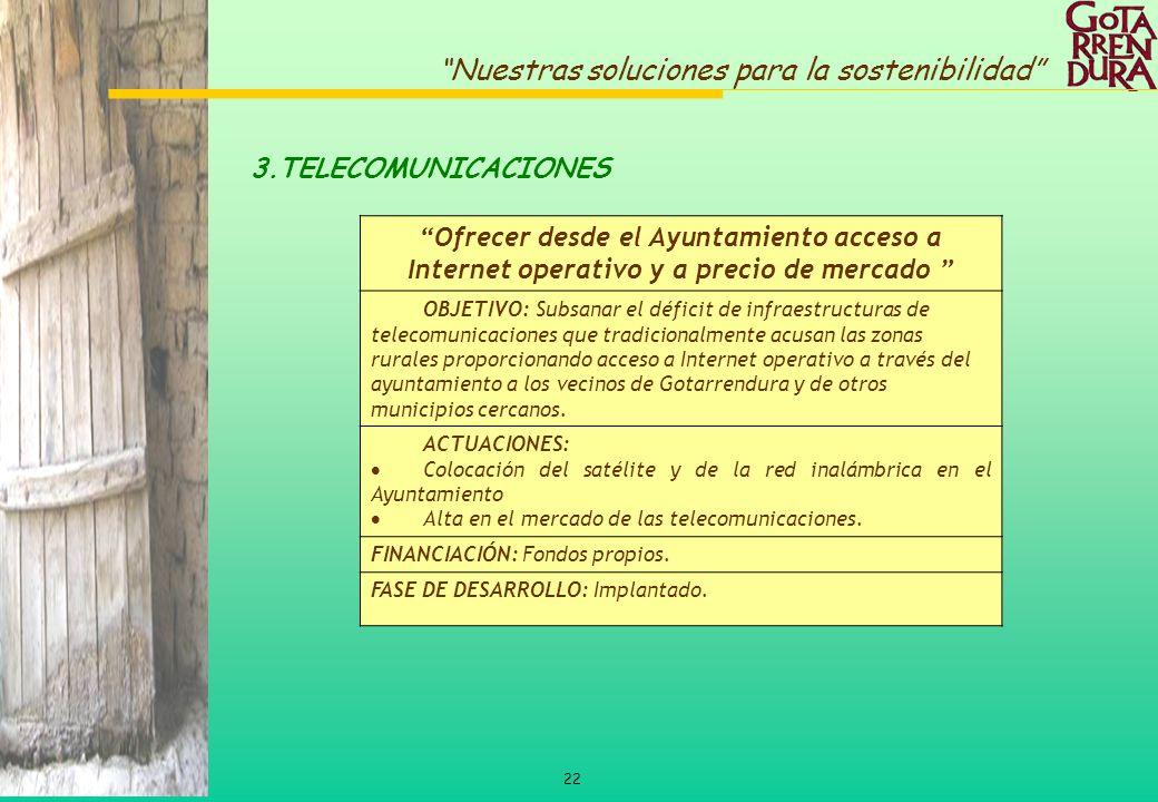3.TELECOMUNICACIONES Ofrecer desde el Ayuntamiento acceso a Internet operativo y a precio de mercado