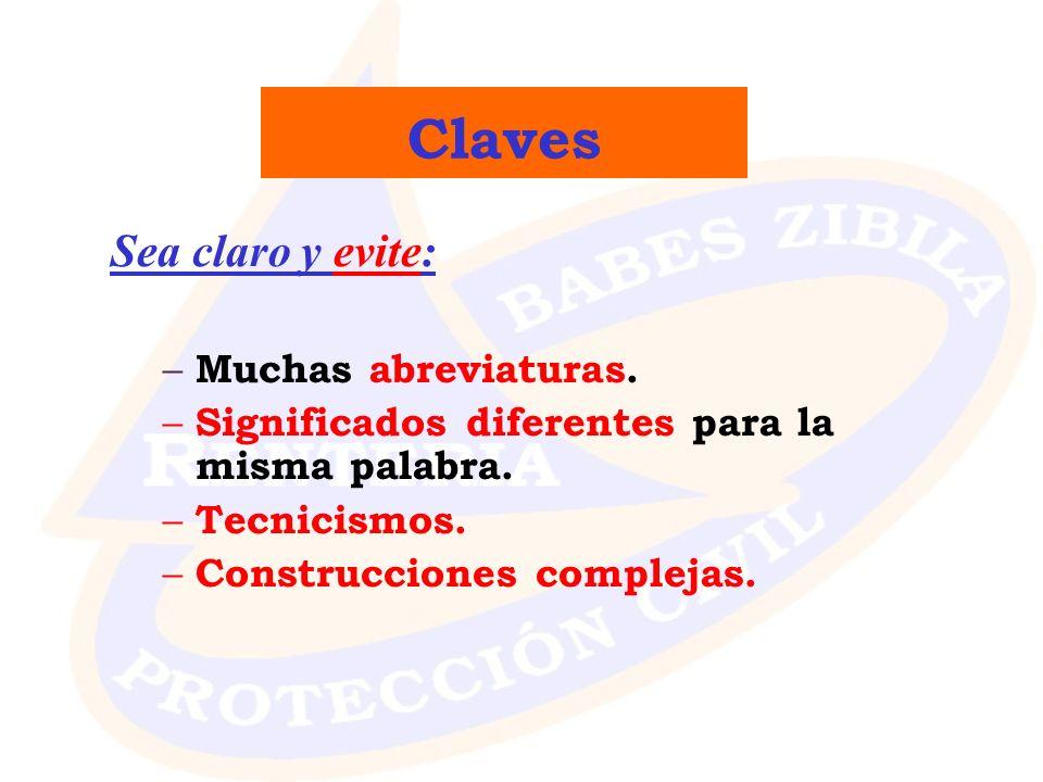 Claves Sea claro y evite: Muchas abreviaturas.