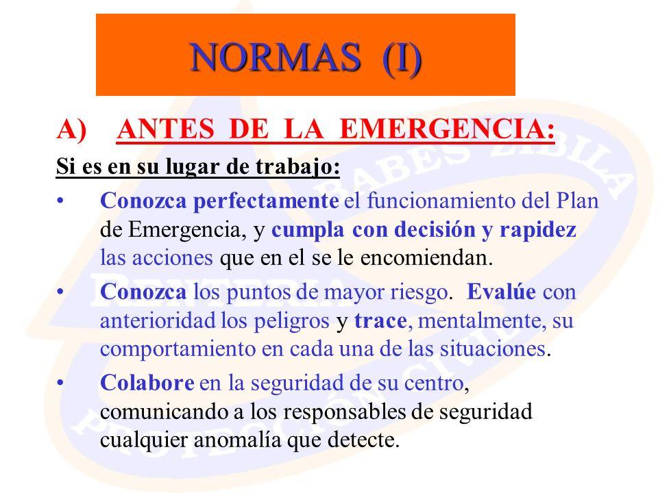 NORMAS (I) A) ANTES DE LA EMERGENCIA: Si es en su lugar de trabajo: