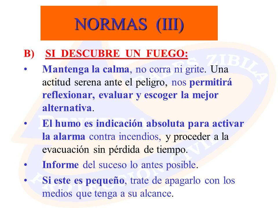 NORMAS (III) B) SI DESCUBRE UN FUEGO: