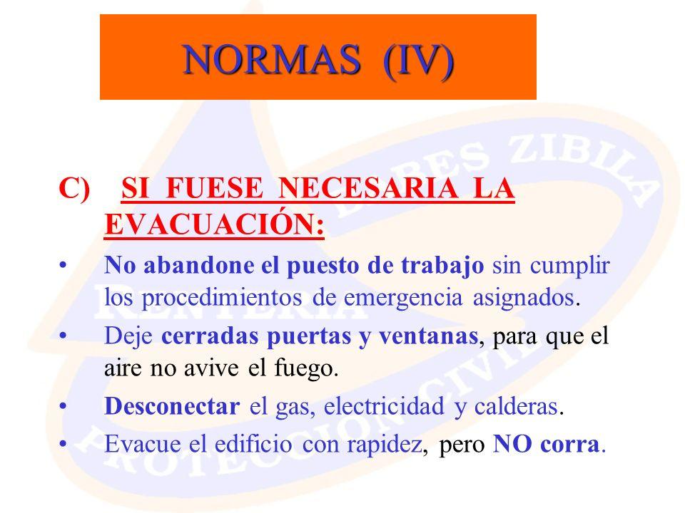 NORMAS (IV) C) SI FUESE NECESARIA LA EVACUACIÓN: