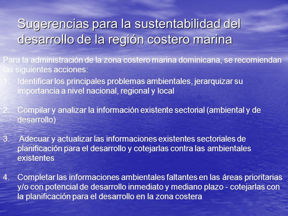 Sugerencias para la sustentabilidad del desarrollo de la región costero marina