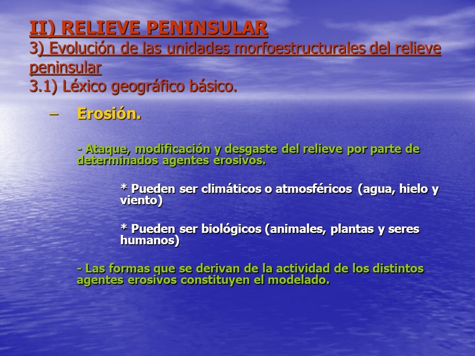 II) RELIEVE PENINSULAR 3) Evolución de las unidades morfoestructurales del relieve peninsular 3.1) Léxico geográfico básico.