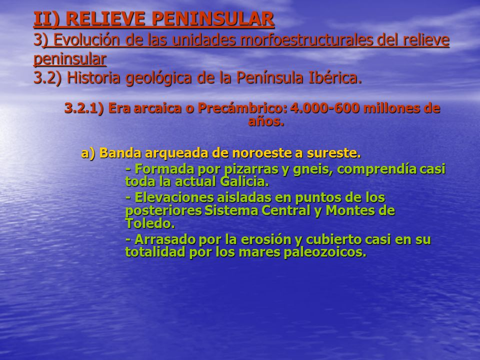 3.2.1) Era arcaica o Precámbrico: 4.000-600 millones de años.