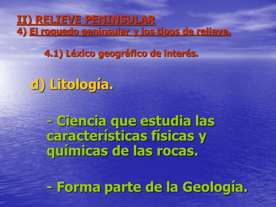 - Forma parte de la Geología.