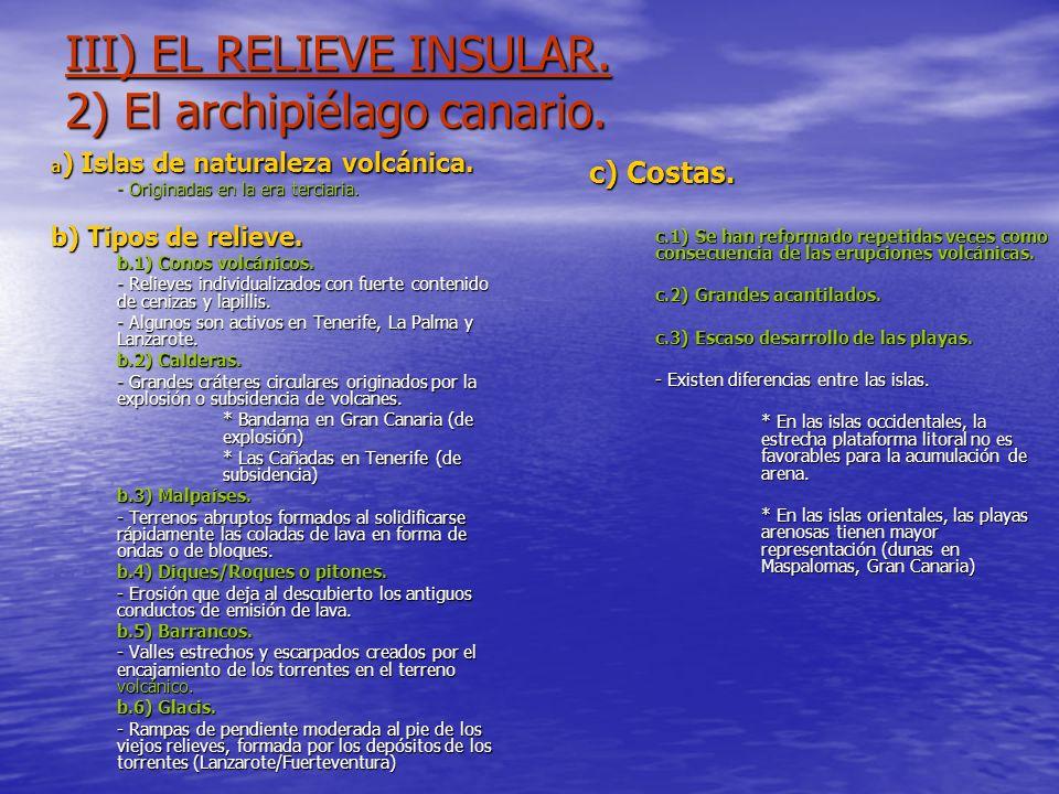 III) EL RELIEVE INSULAR. 2) El archipiélago canario.