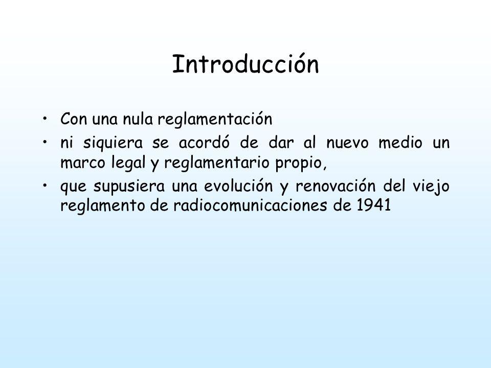 Introducción Con una nula reglamentación