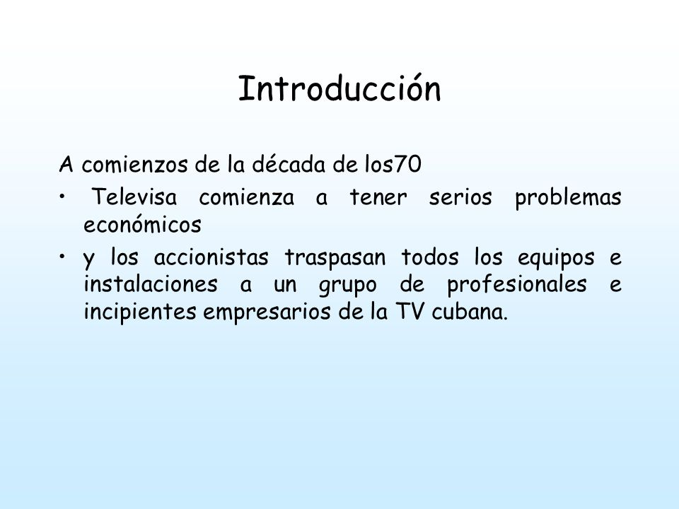 Introducción A comienzos de la década de los70