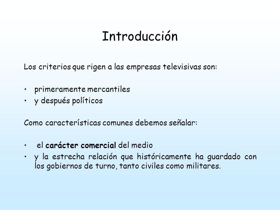 Introducción Los criterios que rigen a las empresas televisivas son: