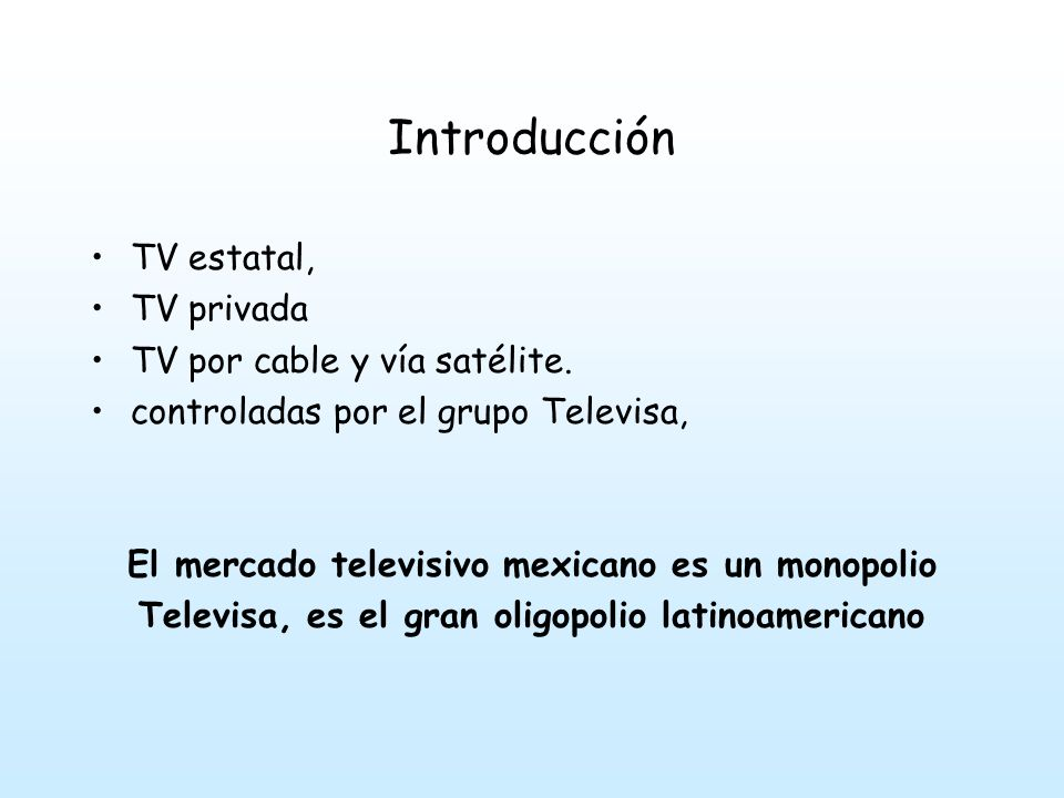 Introducción TV estatal, TV privada TV por cable y vía satélite.