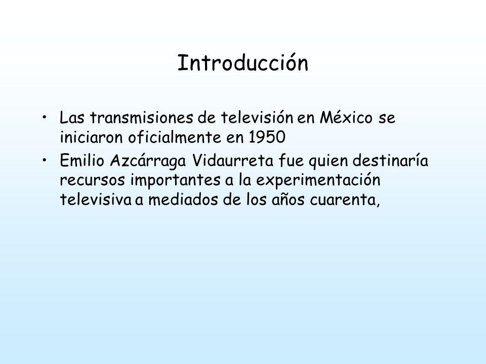 Introducción Las transmisiones de televisión en México se iniciaron oficialmente en 1950.