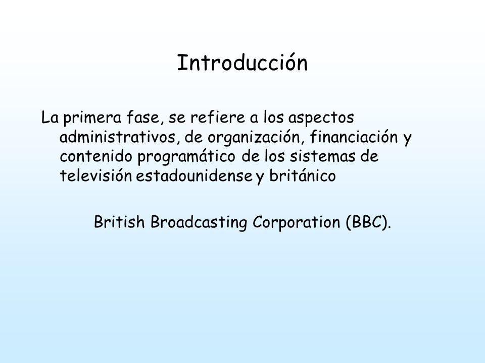 British Broadcasting Corporation (BBC).