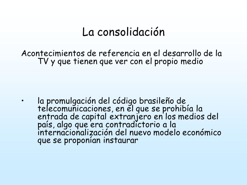 La consolidación Acontecimientos de referencia en el desarrollo de la TV y que tienen que ver con el propio medio.