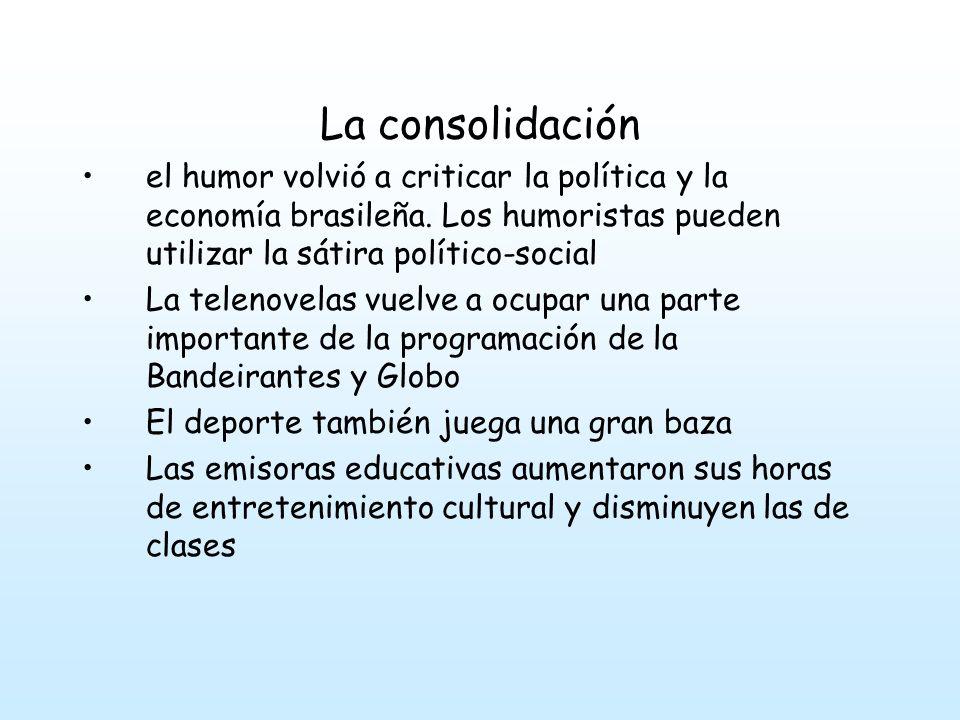 La consolidación el humor volvió a criticar la política y la economía brasileña. Los humoristas pueden utilizar la sátira político-social.