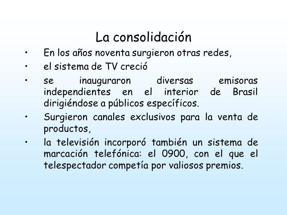 La consolidación En los años noventa surgieron otras redes,
