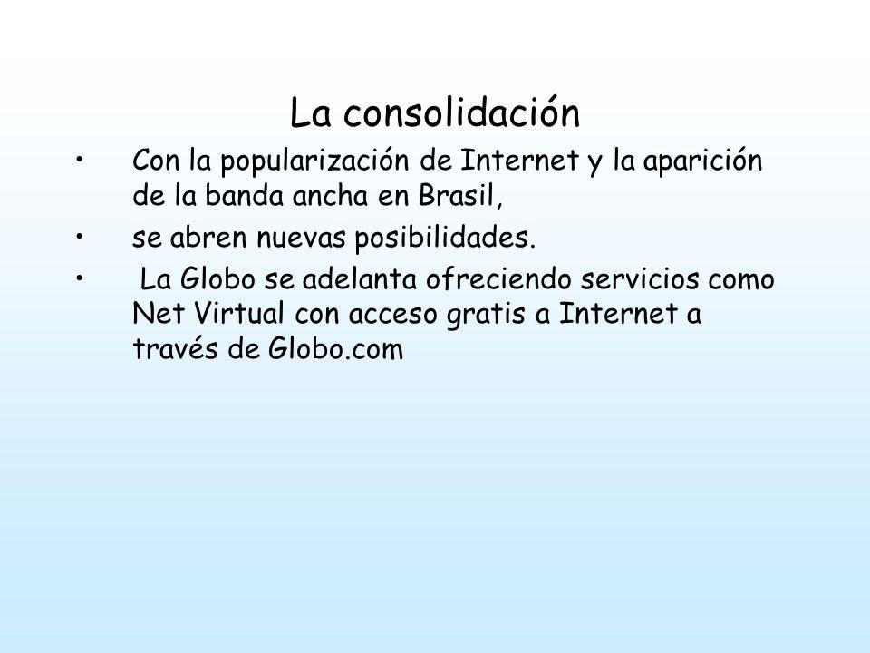La consolidación Con la popularización de Internet y la aparición de la banda ancha en Brasil, se abren nuevas posibilidades.