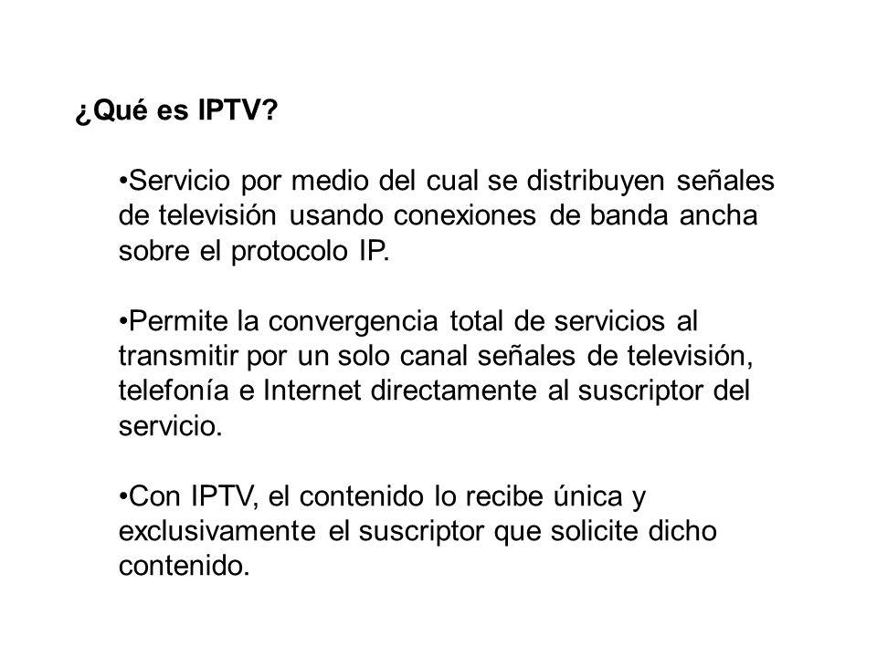 ¿Qué es IPTV Servicio por medio del cual se distribuyen señales de televisión usando conexiones de banda ancha sobre el protocolo IP.