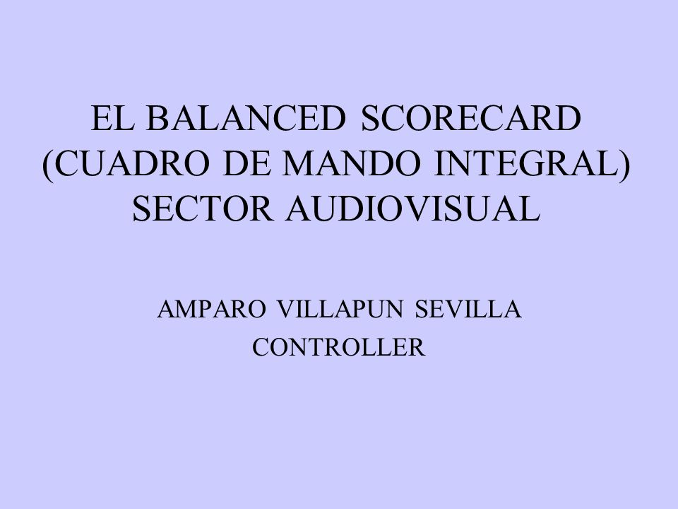 EL BALANCED SCORECARD (CUADRO DE MANDO INTEGRAL) SECTOR AUDIOVISUAL