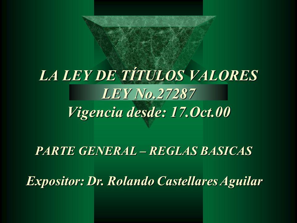 LA LEY DE TÍTULOS VALORES LEY No.27287 Vigencia desde: 17.Oct.00