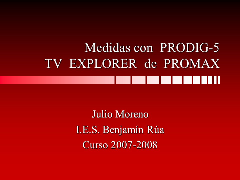 Medidas con PRODIG-5 TV EXPLORER de PROMAX
