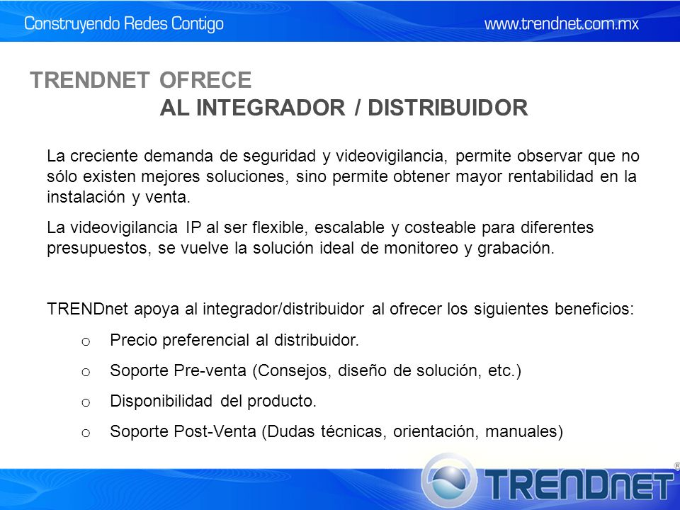 TRENDNET OFRECE AL INTEGRADOR / DISTRIBUIDOR