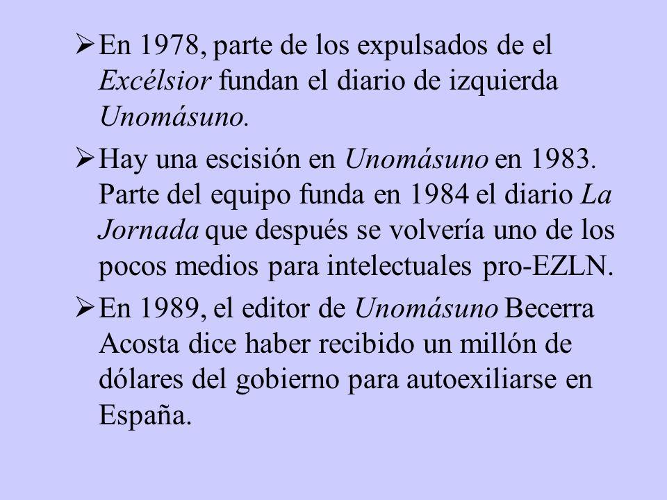 En 1978, parte de los expulsados de el Excélsior fundan el diario de izquierda Unomásuno.