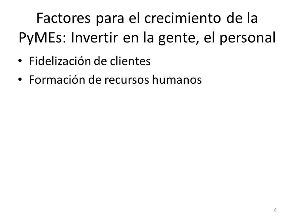 Factores para el crecimiento de la PyMEs: Invertir en la gente, el personal