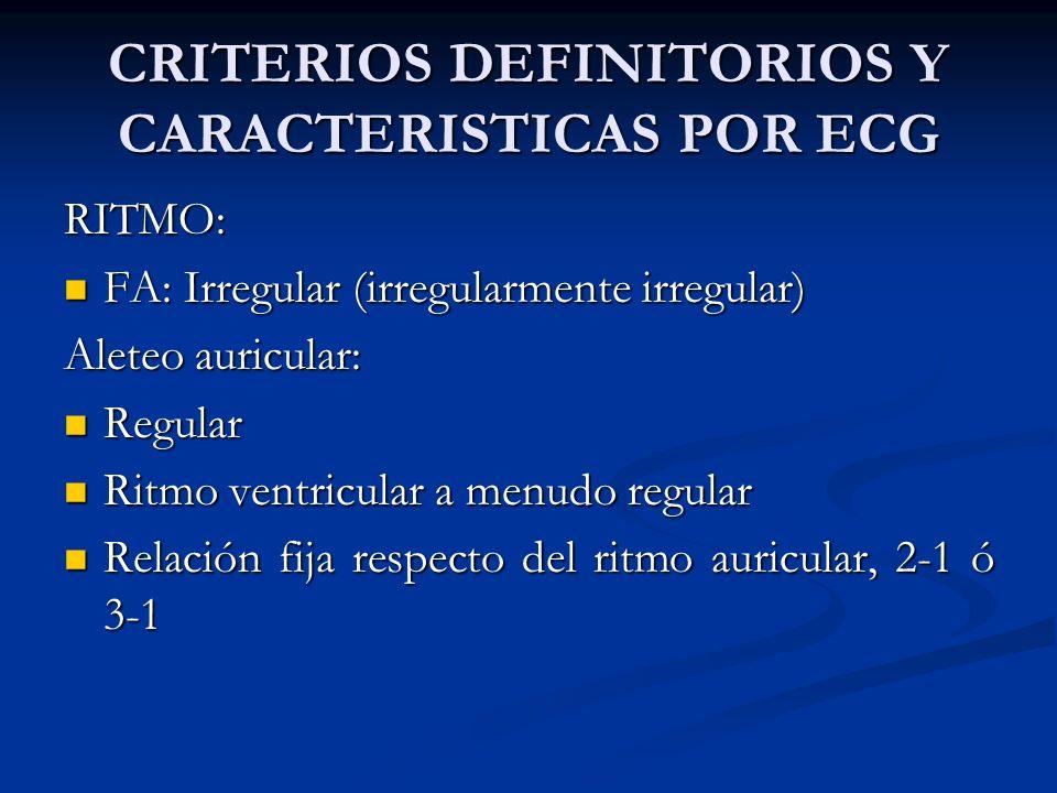 CRITERIOS DEFINITORIOS Y CARACTERISTICAS POR ECG