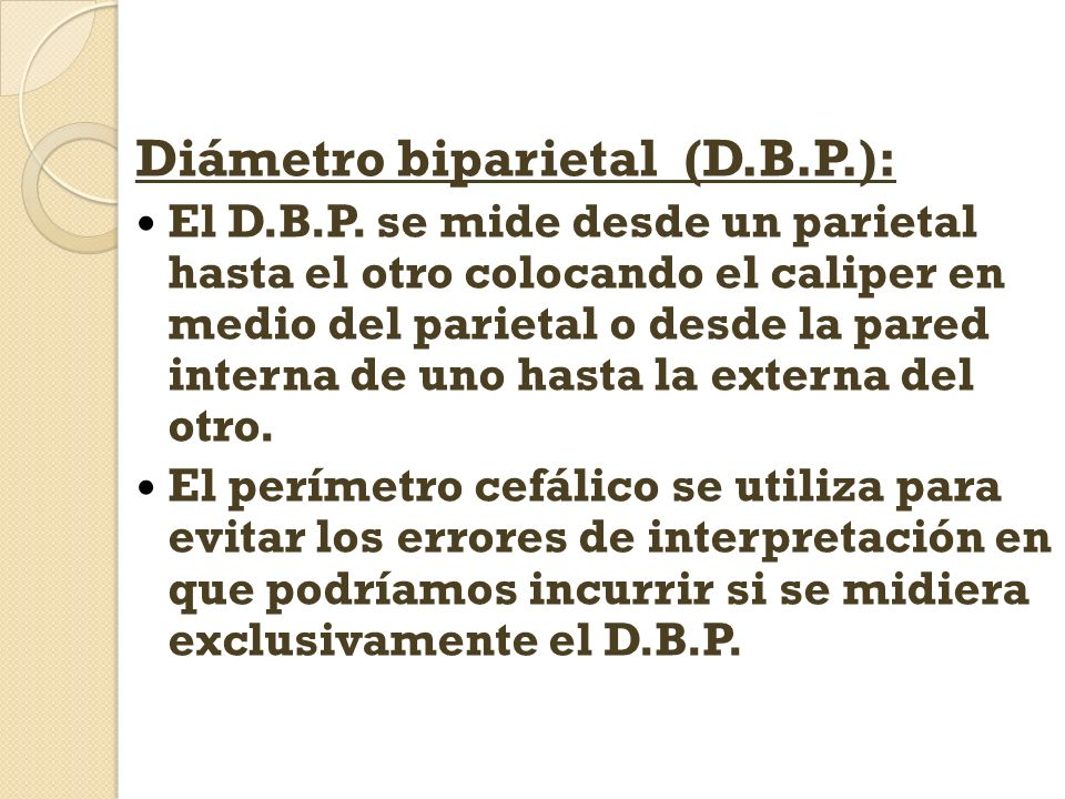 Diámetro biparietal (D.B.P.):