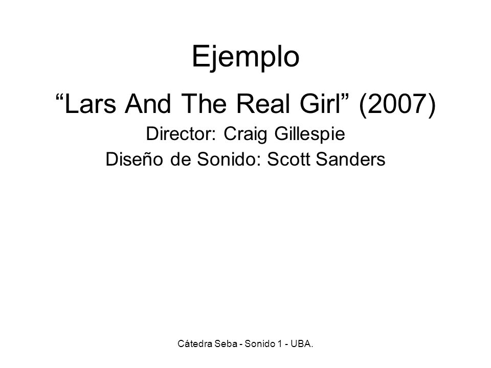 Ejemplo Lars And The Real Girl (2007) Director: Craig Gillespie