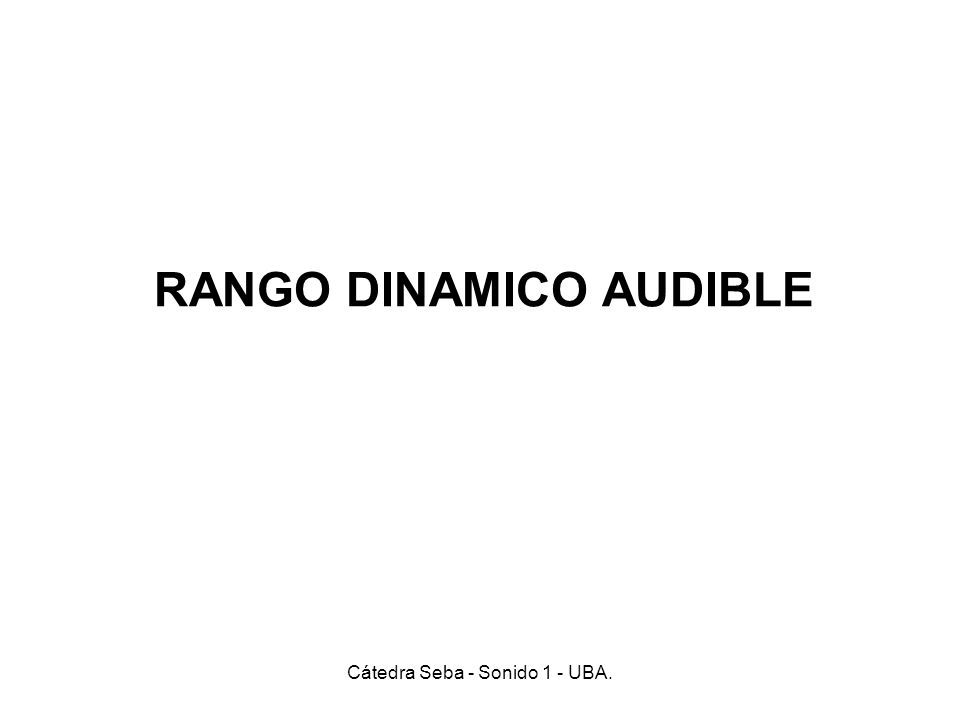 RANGO DINAMICO AUDIBLE