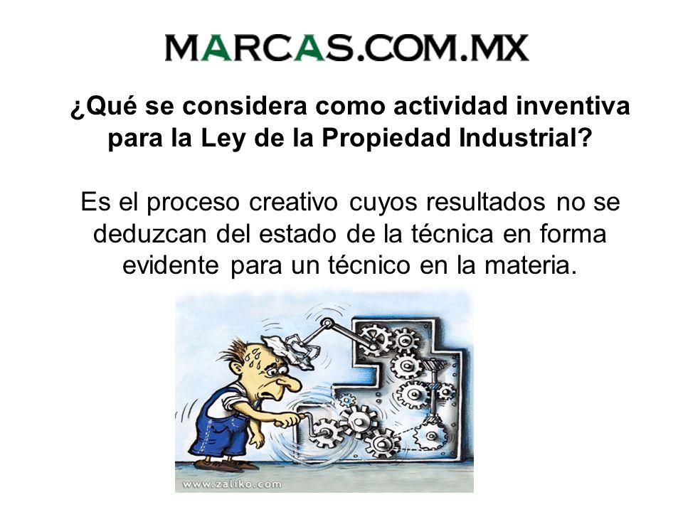 ¿Qué se considera como actividad inventiva para la Ley de la Propiedad Industrial.