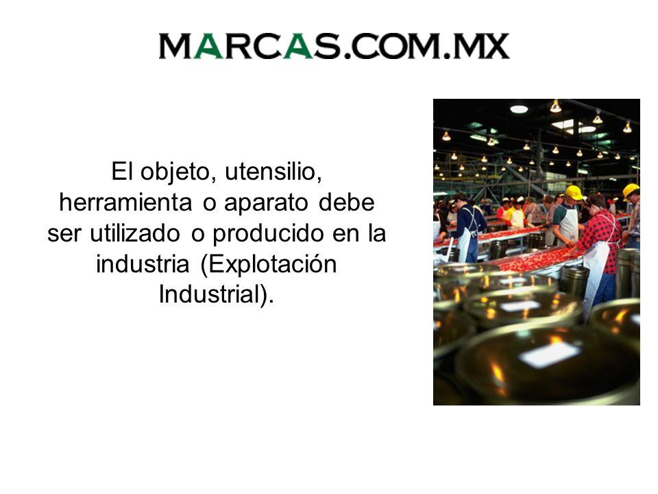 El objeto, utensilio, herramienta o aparato debe ser utilizado o producido en la industria (Explotación Industrial).