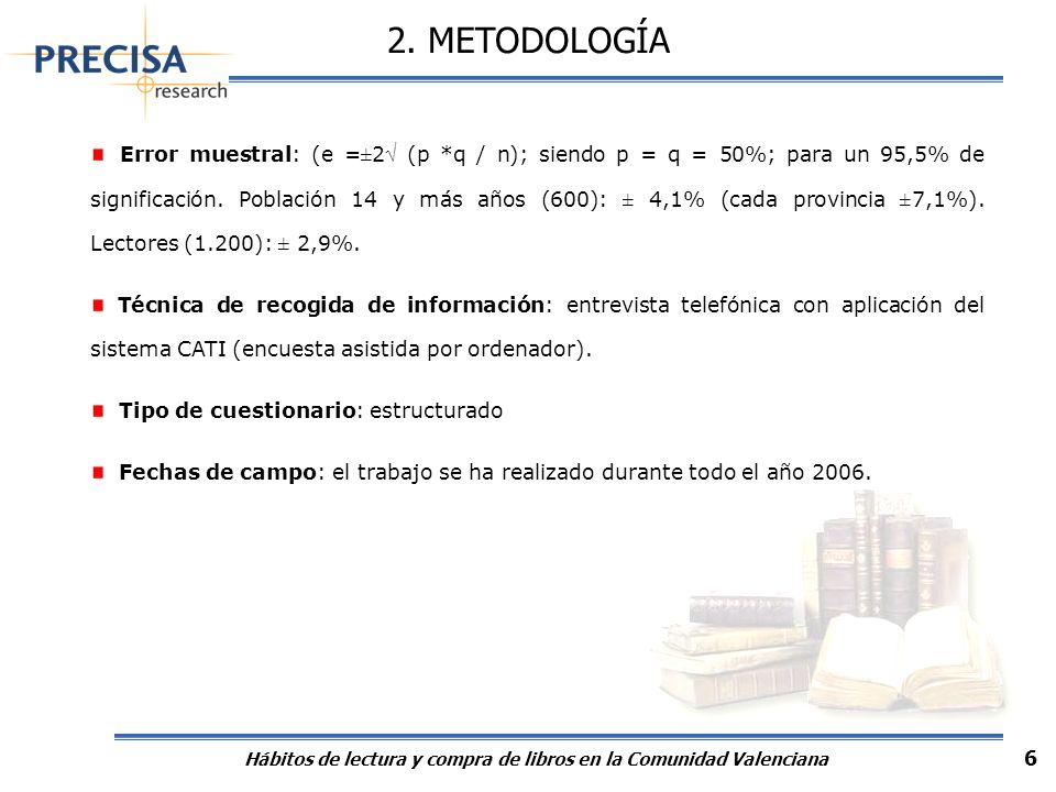 2. METODOLOGÍA Los resultados del estudio han sido tabulados en función de las siguientes variables: