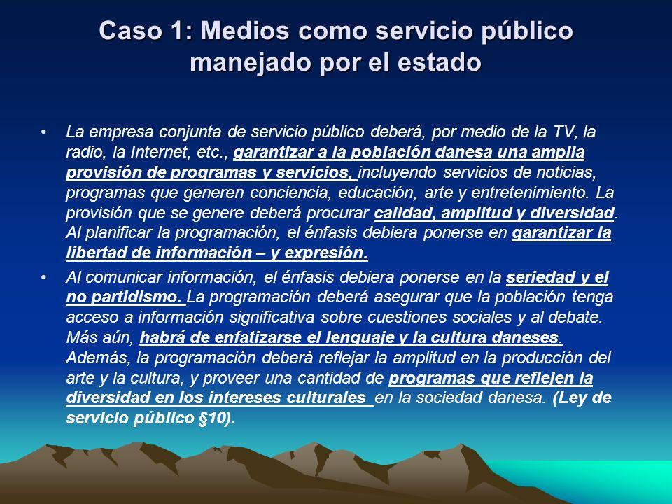 Caso 1: Medios como servicio público manejado por el estado