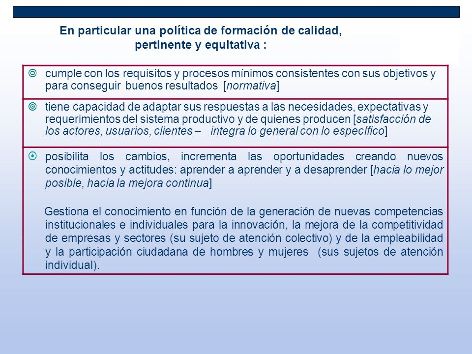 En particular una política de formación de calidad, pertinente y equitativa :