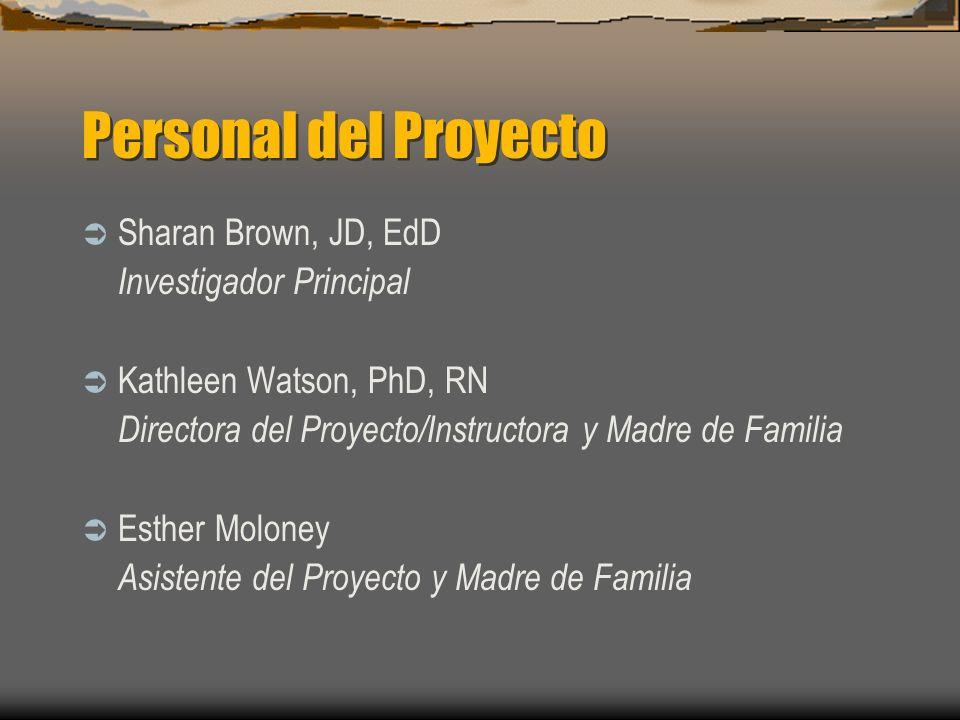 Personal del Proyecto Sharan Brown, JD, EdD Investigador Principal